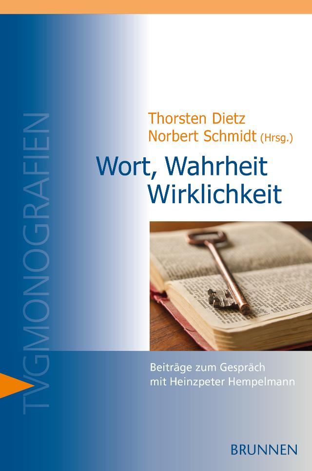 Thorsten Dietz / Norbert Schmidt (Hg.): Wort, Wahrheit, Wirklichkeit ...